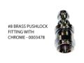 #8 BRASS PUSHLOCK FITTING WITH CHROME - 0003478