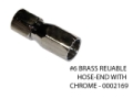 #6 BRASS REUABLE HOSE-END WITH CHROME - 0002169